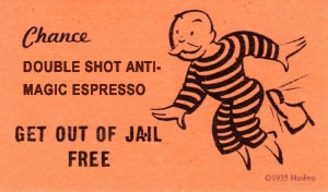 Picture of the plain, peach-coloured GET OUT OF JAIL FREE card from Monopoly, with 'Double shot anti-magic espresso' printed on it
